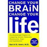 Change Your Brain, Change Your Life: The Breakthrough Program for Conquering Anxiety, Depression, Obsessiveness, Anger, and Impulsiveness (Paperback)By Daniel G. Amen