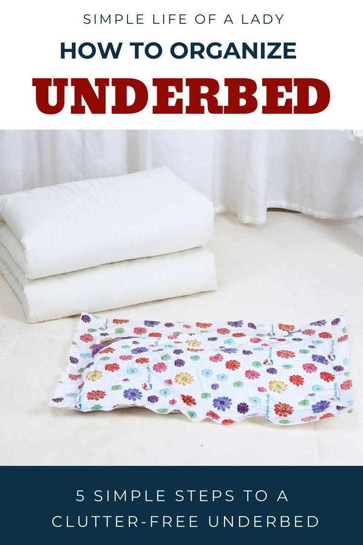5 Insanely Practical Steps To Organize Underbed Storage E Clutter Free Pinterest Declutter Organizing And Organizations