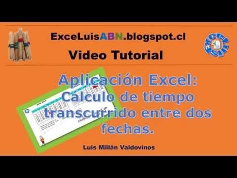 Tutorial: Aplicación Excel para el Cálculo de tiempo transcurrido entre dos fecha.   ExceLuisABN Matemática y Excel