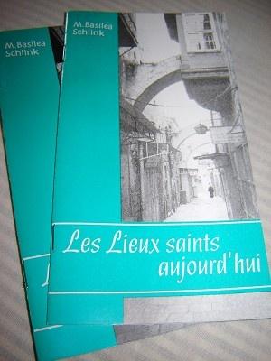 LES LIEUX SAINTS AUJOURD'HUI / by M. Basilea Schlink / Printed in Jerusalem