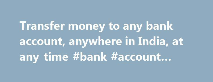 Transfer money to any bank account, anywhere in India, at any time #bank #account #card http://stockton.remmont.com/transfer-money-to-any-bank-account-anywhere-in-india-at-any-time-bank-account-card/  # Money Transfer Transfer money to any bank account, anywhere in India, at any time! ItzCash, in association with IDBI Bank and Yes Bank, brings you the convenience of transferring money from your place of residence to any bank account across the country. ItzCash Money Transfer enables domestic…