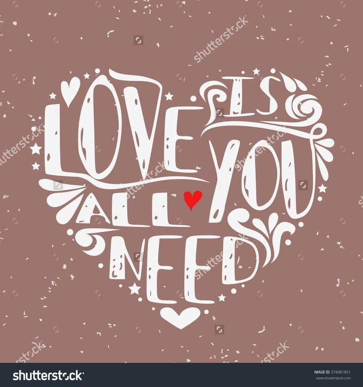 Love Is All You Need. Typography Vintage Poster With Romantic Quote. Suitable For Greeting Card, Print On T-Shirts And Bags, Valentine'S Day Or Save The Date Cards Stock Vector Illustration 374081851 : Shutterstock