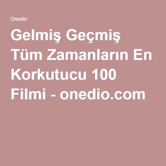 Gelmiş Geçmiş Tüm Zamanların En Korkutucu 100 Filmi - onedio.com