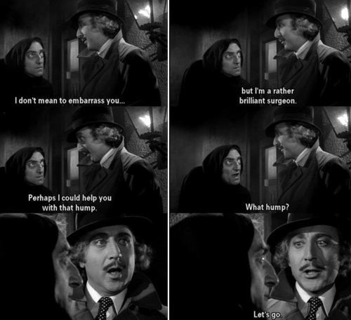 Young Frankenstein - one of my favorites!