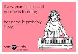 If a woman speaks and no one is listening her name is probably mom #funnymomquotes