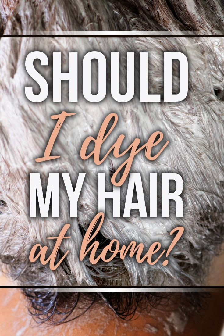 Should I Dye My Hair At Home or Visit a Professional? | Hair ...