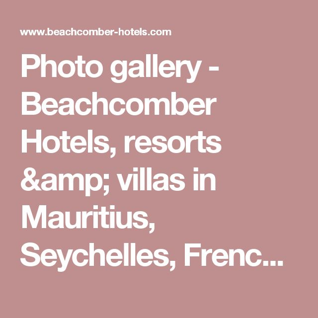 Photo gallery - Beachcomber Hotels, resorts & villas in Mauritius, Seychelles, French Riviera