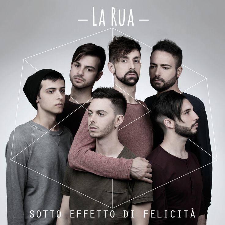 """La Rua, la loro musica ci mette """"Sotto effetto di felicità"""""""