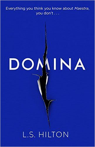 Domina: The stunning new thriller from the bestselling author of Maestra (Maestra 2): Amazon.co.uk: LS Hilton: 9781785760877: Books