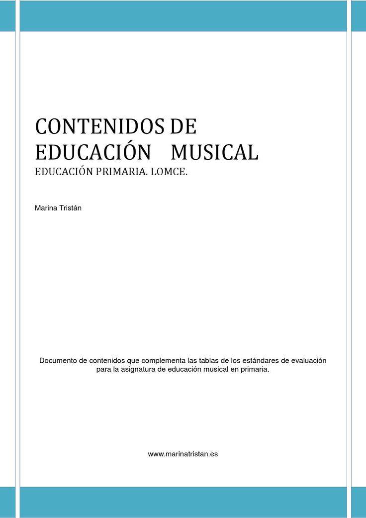 Contenidos. EDUCACIÓN MUSICAL. LOMCE  Documento que complementa las tablas de estándares de aprendizaje que evaluaré en cada una de las unidades formativas de educación musical a lo largo de toda la educación primaria. LOMCE Comunidad Autónoma de la Región de Murcia.