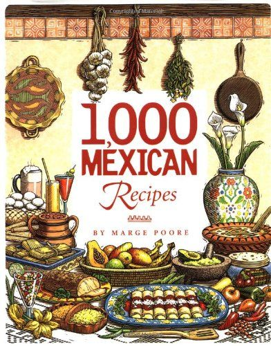 78 best cookbooks images on pinterest books food networktrisha 1000 mexican recipes by marge poore forumfinder Images