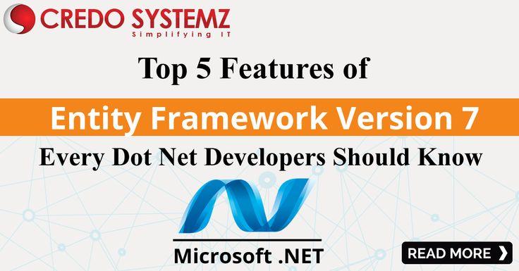 Top 5 Features of Entity Framework Version 7 Every Dot Net Developers Should Know #entityframework #entityframeworkversion7 #dotnettraining #credosystemz