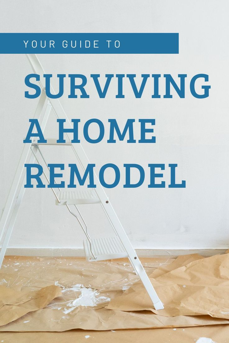 Surviving a home remodel project in 2021 remodel home
