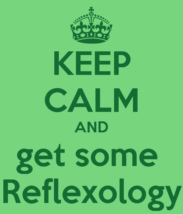 KEEP CALM AND get some  Reflexology