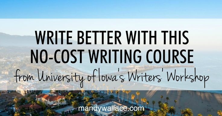 Write better with this free online writing course from the University of Iowa's prestigious Writers' Workshop right now.