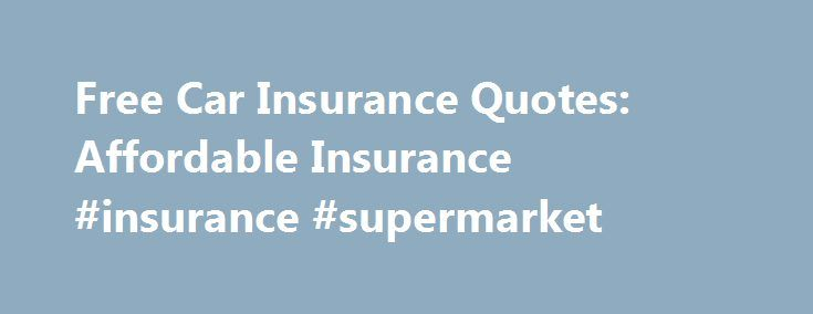 Free Automobile Insurance Quotes Online: 25+ Best Free Car Insurance Quotes On Pinterest
