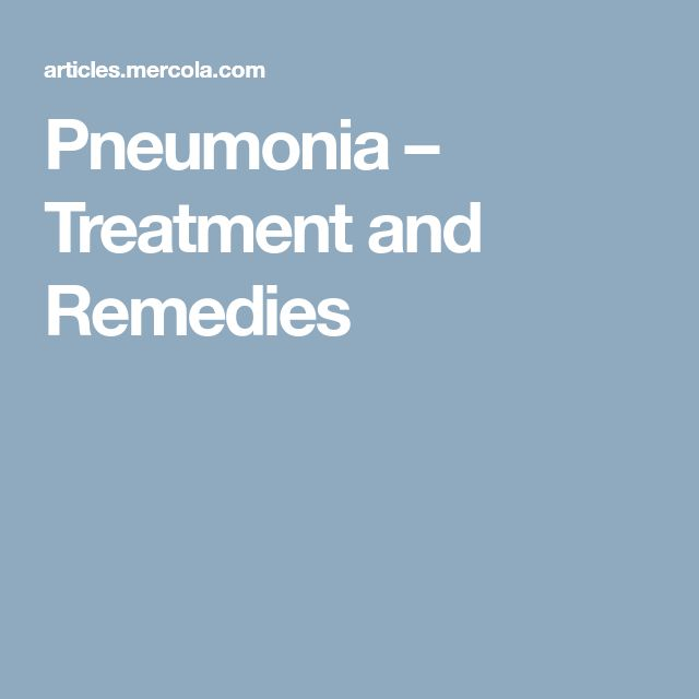 Pneumonia – Treatment and Remedies