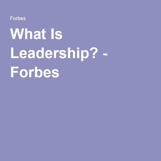 What Is Leadership? - Forbes