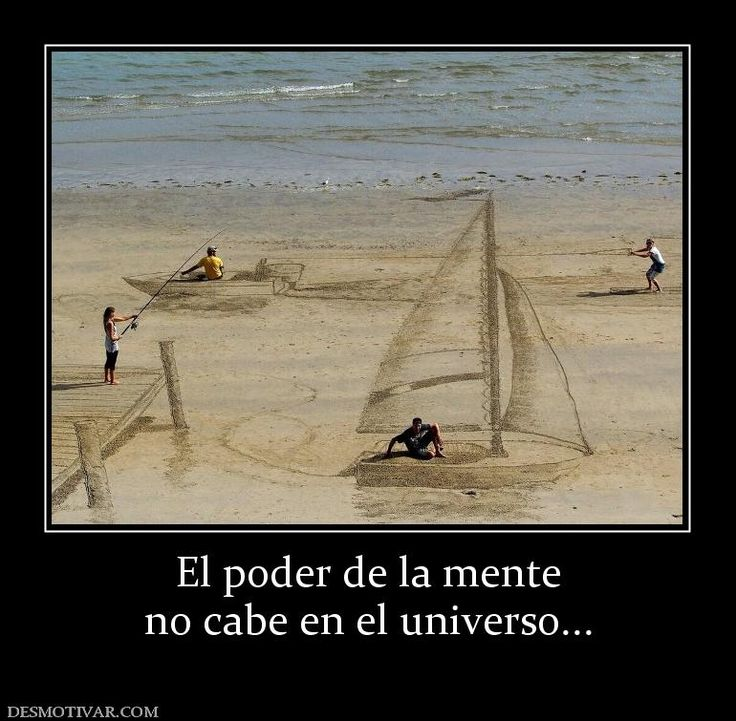 El poder de la mente no cabe en el universo...