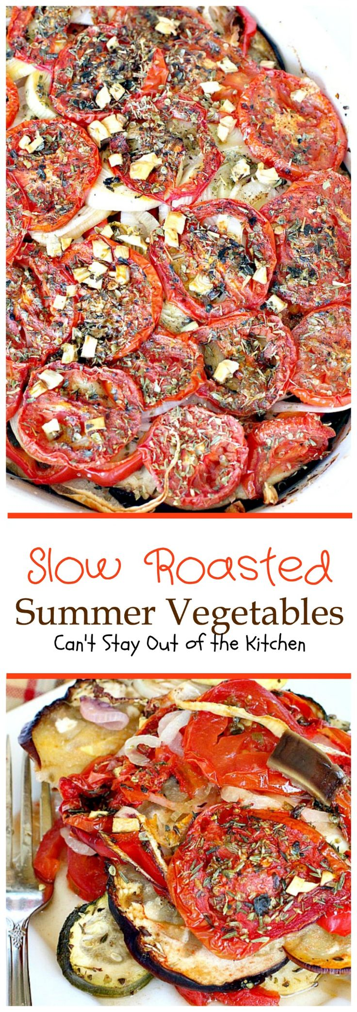 Slow Roasted Summer Vegetables | Can't Stay Out of the Kitchen | you've never…