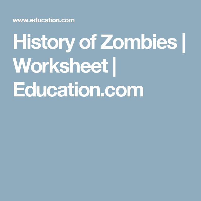 History of Zombies | Worksheet | Education.com