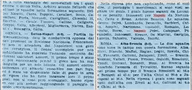 3. giornata: Genoa-Napoli 4-1 (17 ottobre 1926) GENOA: De Prà, Lombardo, De Vecchi; Barbieri, Catto, Scapini; Narizzano, Gastaldi, Romano, Levratto, Rosso. NAPOLI: Pelvi, Catapano, Pirandello; Innocenti, Kreuzer, De Martino; Gariglio, Latella, Sallustro, Valente, Sacchi. ARBITRO: Bonello. RETI: 4′ pt Levratto su rigore, 23′ pt Innocenti, 6′ st Narizzano, 8′ st Castaldi, 38′ st Rosso.  CLASSIFICA: Genoa Juventus 5, Alba Casale Inter 4, Modena ProVercelli 3, Brescia HellasVerona 1, Napoli 0.