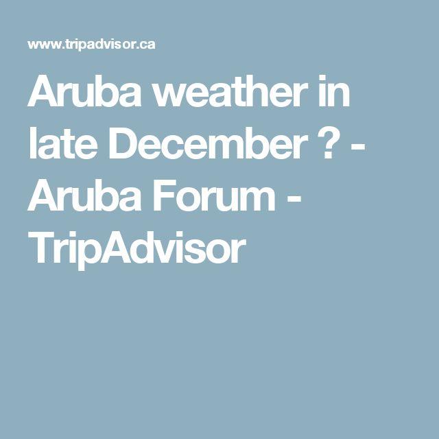 Aruba weather in late December ? - Aruba Forum - TripAdvisor