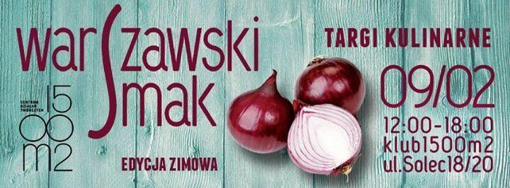 WARSZAWSKI SMAK vol.4 - targi kulinarne ! - Koncert w Warszawie, 09.02.2014 - Evenea