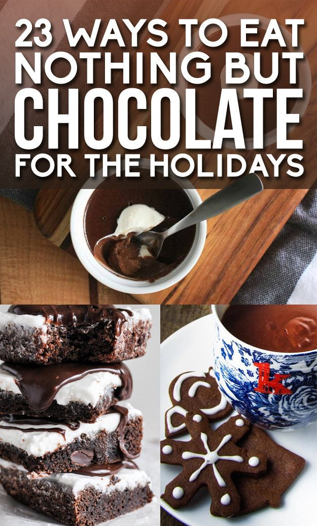 23 Ways To Eat Nothing But Chocolate For The Holidays