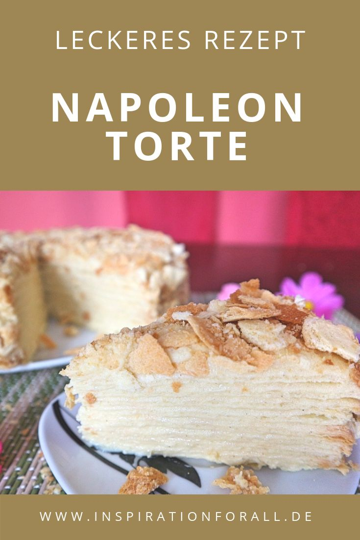 Napoleon Torte – Rezept für beliebten russischen Kuchen – Leckere Rezepte von inspirationforall.de – einfach, schnell, besonders