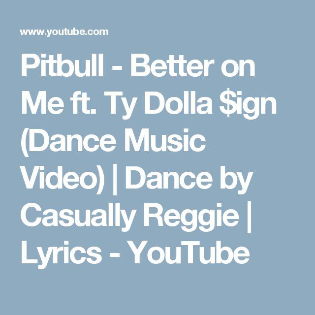 Pitbull - Better on Me ft. Ty Dolla $ign (Dance Music Video) | Dance by Casually Reggie | Lyrics - YouTube