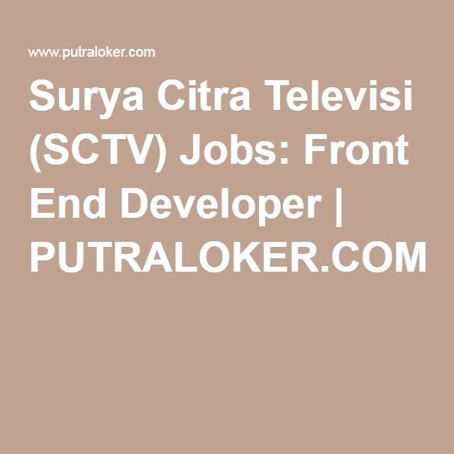 Surya Citra Televisi (SCTV) Jobs: Front End Developer | PUTRALOKER.COM