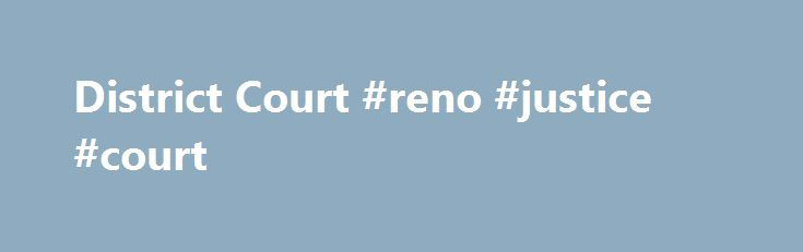 District Court #reno #justice #court http://japan.remmont.com/district-court-reno-justice-court/  # District Court District Court Closures The district court will be closed for the following 2017 holidays: New Year's Day Observed – January 2 Martin Luther King Day – January 16 President's Day – February 20 Memorial Day – May 29 Independence Day – July 4 Labor Day – September 4 Columbus Day – October 9 Veteran's Day Observed – November 10 Thanksgiving Day – November 23 Day after Thanksgiving…