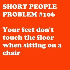 I dont think I have ever been able to touch the floor in any kind of chair.