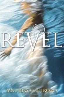 Title: Revel ISBN10: 0385741871 ISBN13: 978-0385741873 Author: Maurissa Guibord