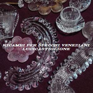 Lucicastiglione fabbrica lampadari, ricambi per specchi veneziani