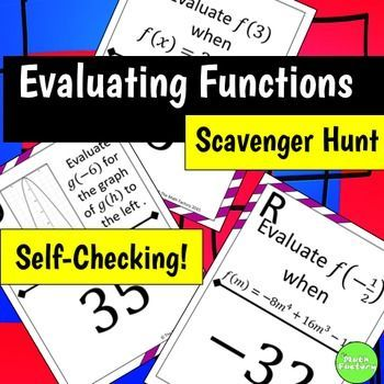 Evaluating Functions made fun! Instead of doing another boring worksheet, try a scavenger hunt and get the kids out of their seats and moving around while they evaluate functions! This self-checking scavenger hunt consists of 10 problems that require students to evaluate functions, either in equation form or graphically.