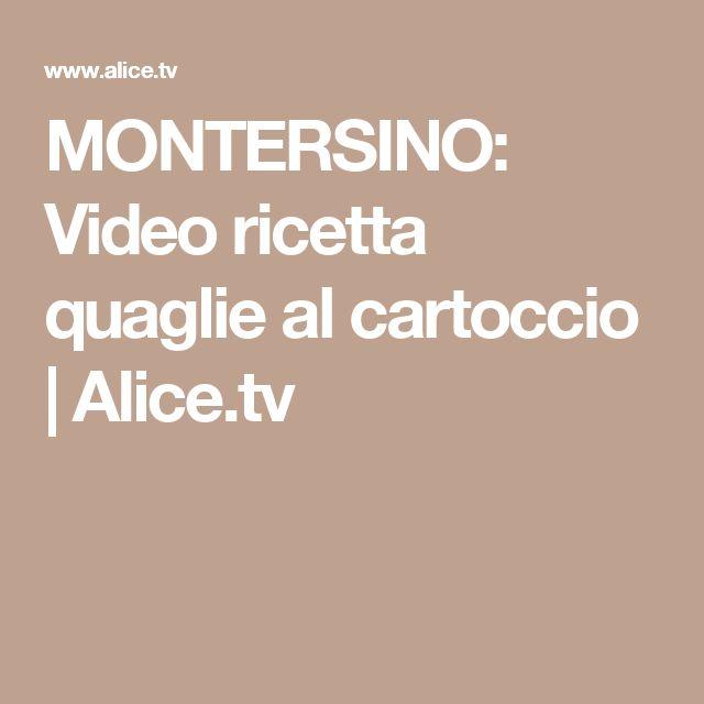 MONTERSINO: Video ricetta quaglie al cartoccio   Alice.tv
