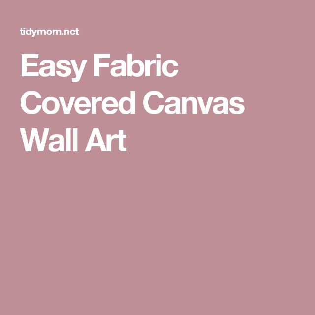 Easy Fabric Covered Canvas Wall Art