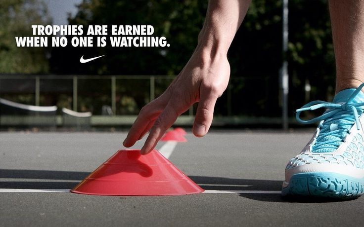 Trophies are earned when no one is watching. -Nike Tennis | Quotes