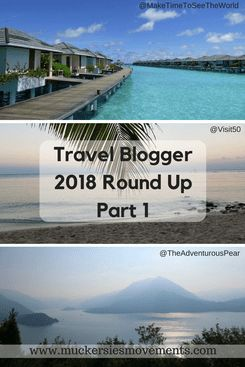 Travel Blogger 2018 Round Up Part 1