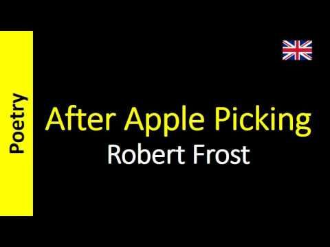 Robert Frost - After Apple Picking