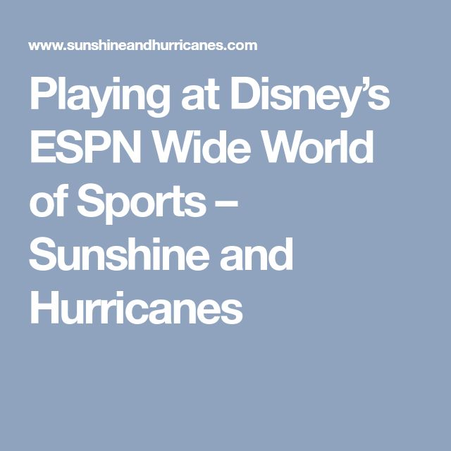 Playing at Disney's ESPN Wide World of Sports – Sunshine and Hurricanes