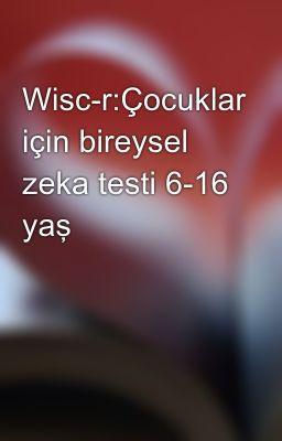 """""""Wisc-r:Çocuklar için bireysel zeka testi 6-16 yaş - wisc-r:çocukların zihinsel performanslarını ölçen bireysel zeka testi"""" oku #wattpad #bilim-kurgu"""