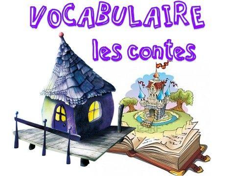 VOCABULAIRE : Les contes CP/CE1 - Recréatisse