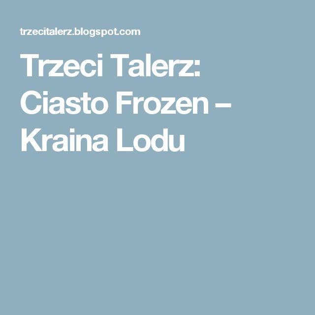Trzeci Talerz: Ciasto Frozen – Kraina Lodu
