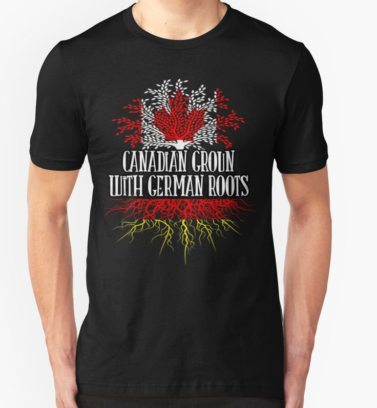 Canadian grown with german roots T shirt by fashionista36