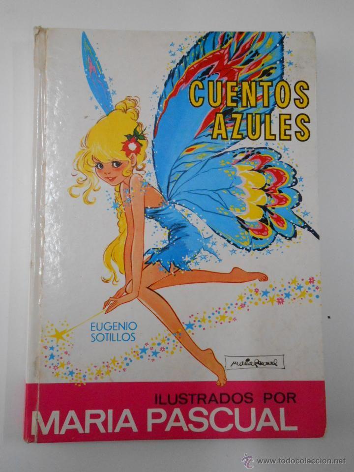 CUENTOS AZULES. Nº 5. MARIA PASCUAL. EUGENIO SOTILLOS. TDK191 (Libros de Lance - Literatura Infantil y Juvenil - Cuentos)