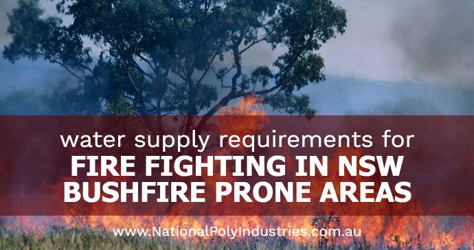 Water Supply Requirements for Fire Fighting in NSW Bushfire Prone Areas