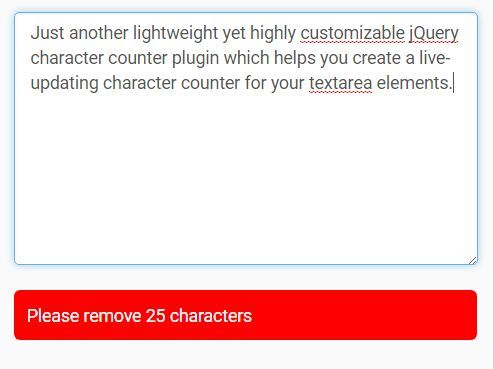 Just another lightweight yet highly customizable jQuery character counter plugin which helps you create a live-updating character counter for your textarea elements.